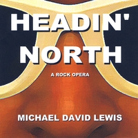 "Mike's second album. ""Headin' North"", released October 2009."